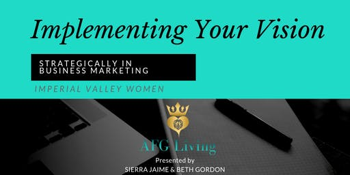 Implementing Your Vision Strategically in Business Marketing | Imperial Valley