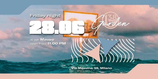 B38 CLUB MILANO EX BYBLOS - VENERDI 28 GIUGNO 2019 - SUMMER GARDEN SEASON 2019 - LISTA MIAMI - LISTE E TAVOLI AL 338-7338905