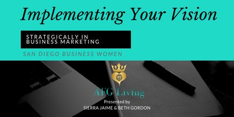 Implementing Your Vision Strategically in Business Marketing | San Diego tickets