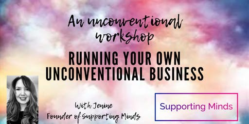 An Unconventional Workshop Running your own Unconventional Business