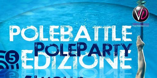 Pole Battle and Pool Party 5ª edizione
