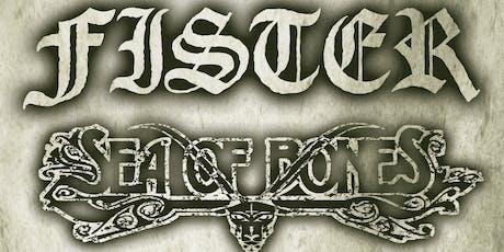 Fister • Sea of Bones •Ashbrigner • Inhuman Form tickets