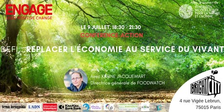 CONFERENCE-ACTION : REPLACER L'ECONOMIE AU SERVICE DU VIVANT billets