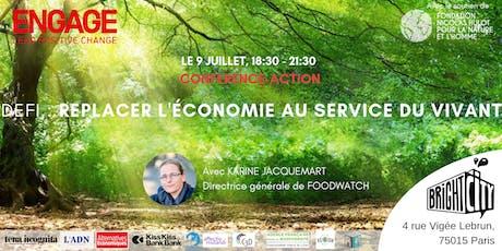 CONFERENCE-ACTION : REPLACER L'ECONOMIE AU SERVICE DU VIVANT billets