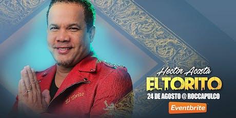 Hector Acosta el Torito tickets