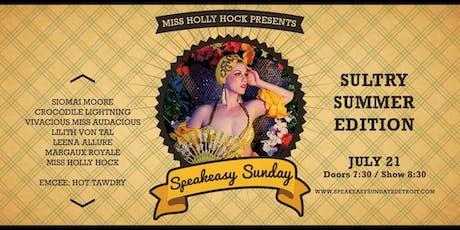 Speakeasy Sundays - Sultry Summer Edition - July!  tickets