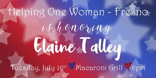 HOW Fresno is Honoring Elaine Talley on Tuesday, July 16th @6PM