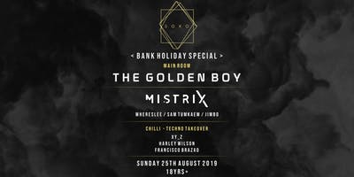 SOKO PRESENTS: THE GOLDEN BOY + MISTRIX (SUNDAY BANK HOLIDAY SPECIAL)