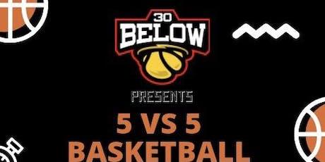 30 Below Presents: 5 Vs 5 Men's Basketball Tournament(*single elimination) tickets