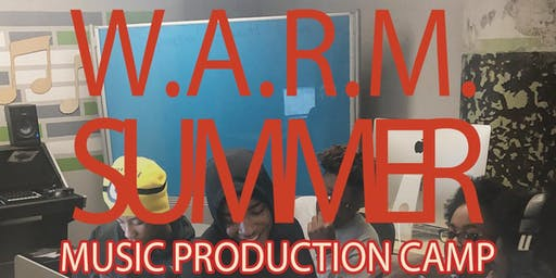 W.A.R.M. Summer Music Production Camp