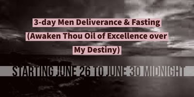 3-day Fasting Deliverance For Men: Awaken Thou Oil of Excellence over My Destiny