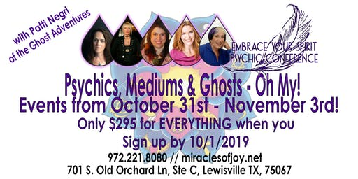 Psychics, Mediums & Ghosts - Oh My!!