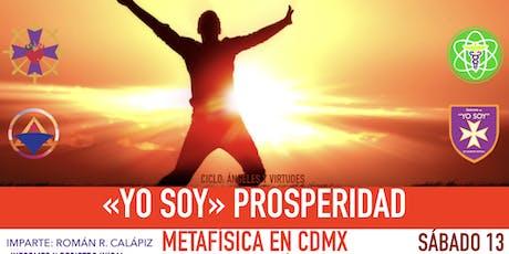 YO SOY PROSPERIDAD: Metafísica en CDMX entradas
