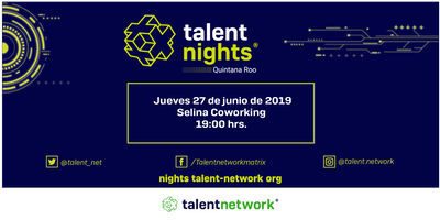 Talent Nights Quintana Roo | Cancún | Edición Junio