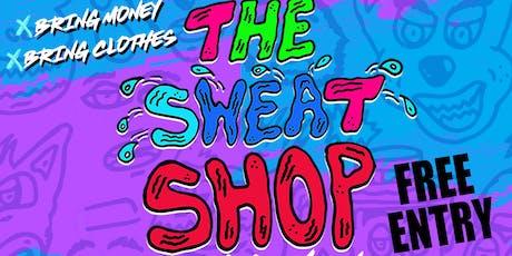 THE SWEAT SHOP JUNE EASTERN MARKET tickets