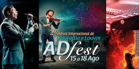 ADFEST - 2º Festival Internacional de Adoração e Louvor ingressos