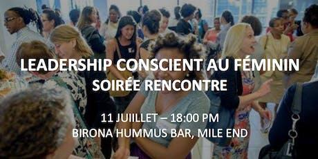 SOIRÉE RENCONTRE LEADERSHIP CONSCIENT AU FÉMININ billets