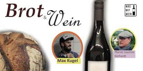 Weinseminar: Brot und Wein - das Sommer-Highlight mit Max Kugel Tickets