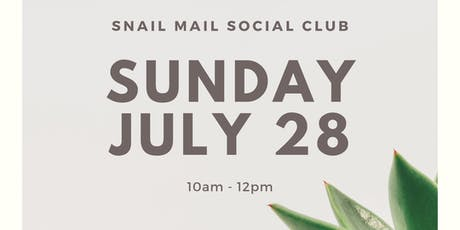 Snail Mail Social Club of So. Cal July 2019 Meet Up tickets