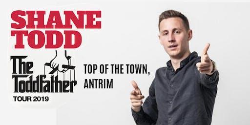 Shane Todd  -The Toddfather 2019 Tour Antrim