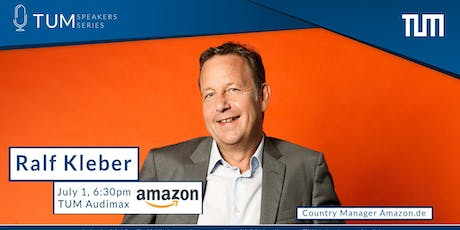 TUM Speakers Series: Ralf Kleber (Country Manager Amazon.de) Tickets