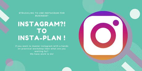Instagram ?! to InstaPlan ! Instagram training for start up businesses tickets