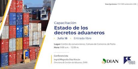 Capacitación Estado de los decretos aduaneros.Regulación para Importaciones entradas