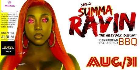 STYL Presents Summa Ravin @ Wiley Fox tickets