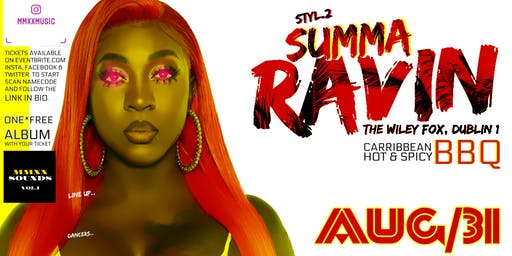 STYL Presents Summa Ravin @ Wiley Fox