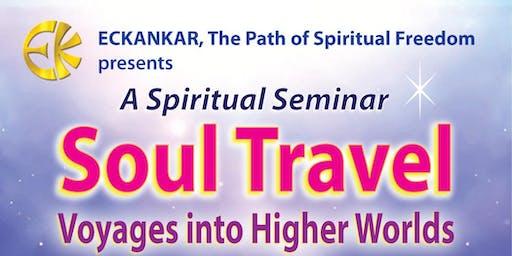 """Soul Travel—Voyages into Higher Worlds"", 2019 Florida Regional ECK Seminar"