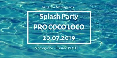 PRO COCO LOCO - Splash Party