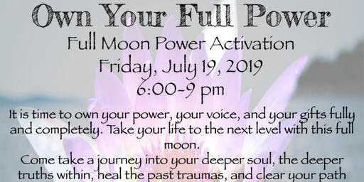 Own Your Full Power-Full Moon Power Ceremony