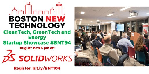 Boston New Technology CleanTech, GreenTech and Energy Startup Showcase #BNT104