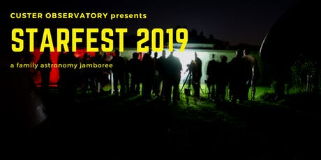 STARFEST 2019 @ Custer Observatory tickets