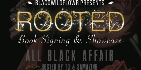 Blacqwildflowr's Rooted: Book signing and Showcase tickets