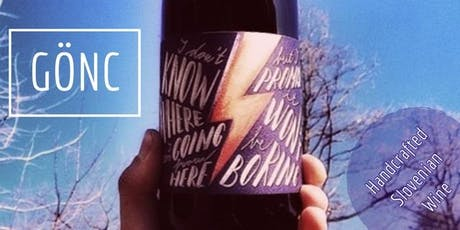 Wednesday Flight:  GÖNC, Artisanal Wines from Slovenia tickets