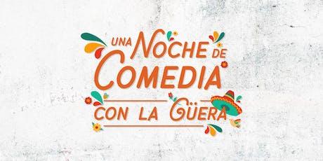 Una Noche de Comedia con La Güera tickets