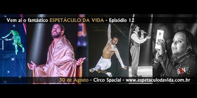 ESPETÁCULO DA VIDA, episódio 12
