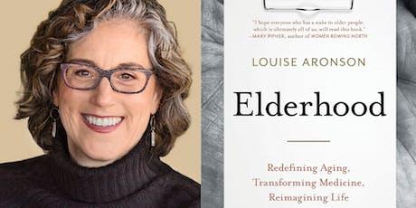 Louise Aronson, MD - Elderhood tickets