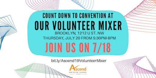 2019 Ascend National Convention Volunteer Mixer
