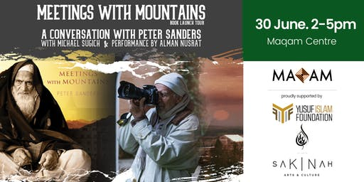 ''MEETINGS WITH MOUNTAINS'' BOOK LAUNCH EVENT- (MAQAM CENTRE, LONDON)