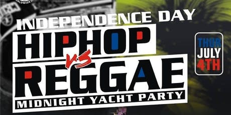 JULY 4th Hiphop Vs Reggae YACHT MIDNIGHT CRUISE tickets