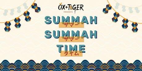 "Ox & Tiger Presents "" SUMMAH SUMMAH TIME"" tickets"