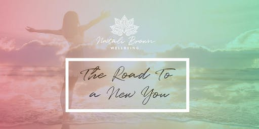 The Road To a New You With Natali Brown - Auckland