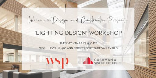Women in Design and Construction QLD - 'Lighting Design' Workshop