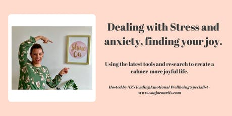 Dealing with Stress and anxiety and finding your joy. tickets