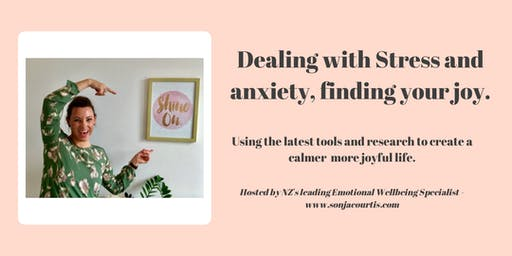 Dealing with Stress and anxiety and finding your joy.
