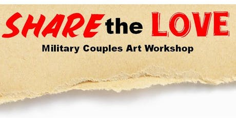 Share the Love-Military Couples Art Workshop tickets