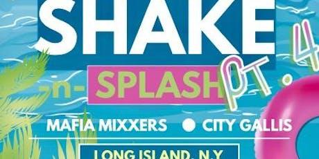 Shake & Splash Pt.4 tickets