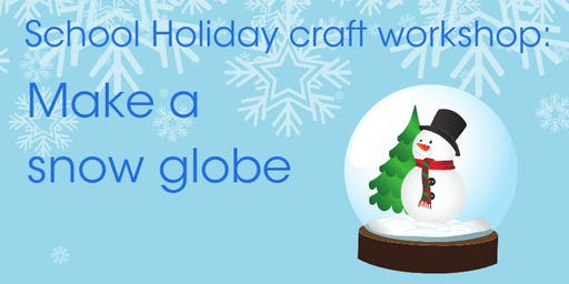 Make a snow globe: Craft workshop:
